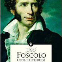Ugo Foscolo, Ultime lettere di Jacopo Ortis