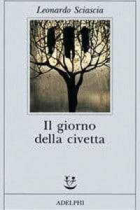 Copertina del romanzo Il giorno della civetta scritto da Leonardo Sciascia