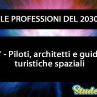 Piloti, architetti e guide turistiche spaziali