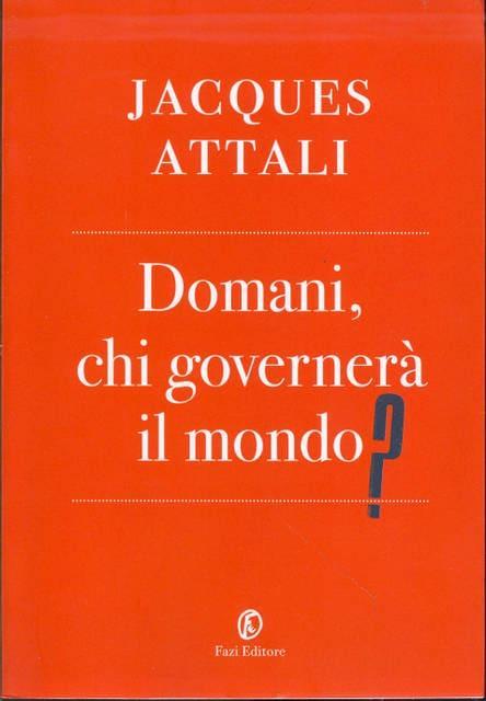 Attali - Domani chi governerà il mondo