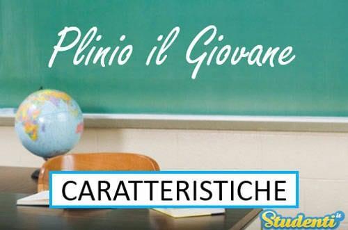 Versione di latino, le caratteristiche di Plinio il Giovane