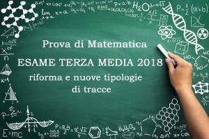 tracce di matematica esame terza media 2018