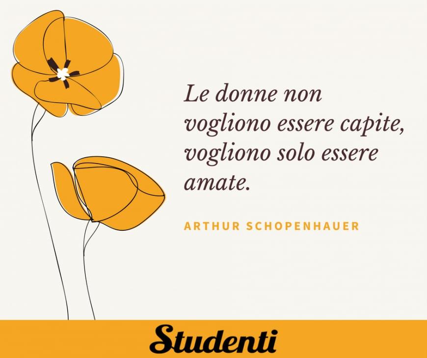 Molto Frasi festa delle donne - Arthur Schopenhauer | Frasi sulle donne  TY58