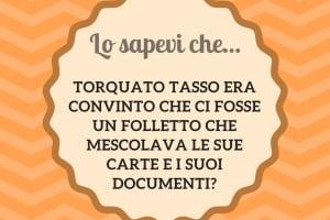 Torquato Tasso, curiosità
