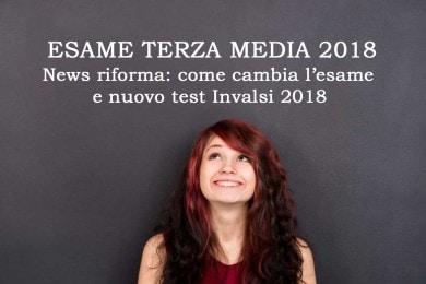 Come cambiano esame terza media e test Invalsi 2018