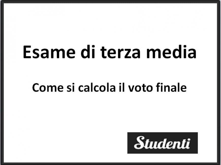 Come si calcola il voto finale dell'esame di terza media
