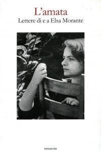 Copertina del libro L'amata. Lettere di e a Elsa Morante
