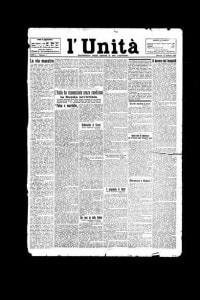 L'Unità, 12.02.1924, diretto da Antonio Gramsci. Il 1 novembre 1926 il giornale venne chiuso dal Regime e si trasformò in giornale clandestino