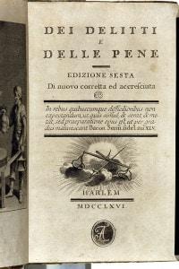 Dei delitti e delle pene di Beccaria. Sesta edizione, 1766. Museo del Risorgimento, Milano