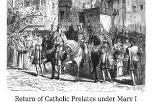 Il ritorno dei prelati cattolici sotto il regno di Maria I Tudor