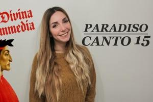 Canto 15 Paradiso, analisi e spiegazione a cura di Chiara Famooss