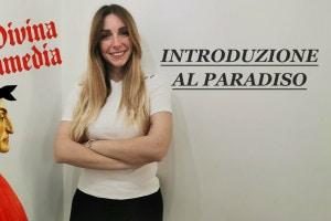 Introduzione al Paradiso: caratteristiche e struttura. Video a cura di Chiara Famooss